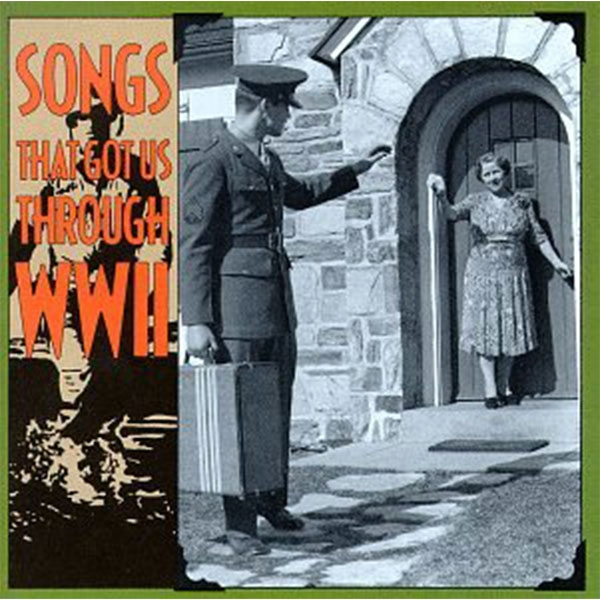 SONGS THAT GOT US THROUGH WWII, CD